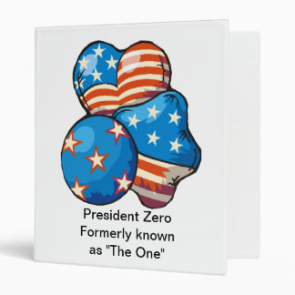"""President Zero formerly known as """"The One"""" Binder"""