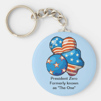 "President Zero formerly known as ""The One"" Keychains"