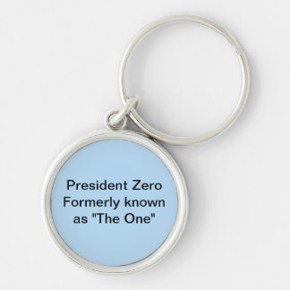 "President Zero formerly known as ""The One"" Keychain"