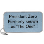 "President Zero formerly known as ""The One"" Travel Speaker"
