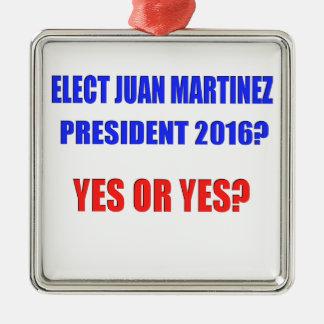 ¿Presidente 2016 de Juan Martínez - sí o sí? Adorno Navideño Cuadrado De Metal