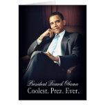 Presidente Barack Obama - más fresco. Prez. Nunca Tarjeta De Felicitación