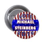 Presidente de Michael Steinberg elección 2016 Pin Redondo 5 Cm