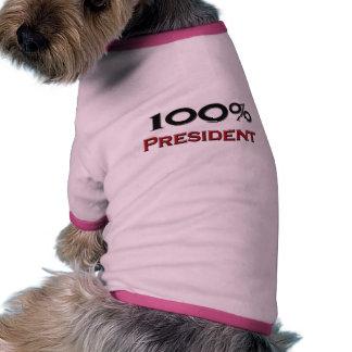 Presidente del 100 por ciento camiseta de perro