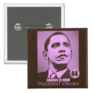 Presidente Obama, cambio ahora es botón rosado Pin Cuadrado