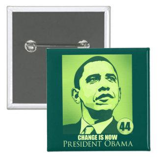 Presidente Obama, cambio ahora es botón verde Pin Cuadrado