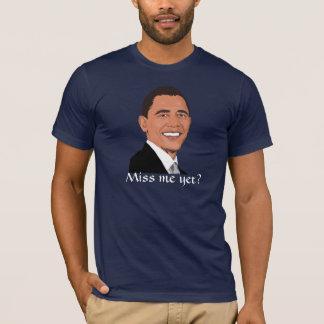 """¿Presidente Obama pide, """"Miss Me todavía? """" Playera"""