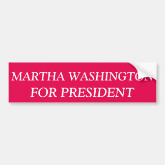 Presidential Bumper Sticker: Martha Washington Bumper Sticker