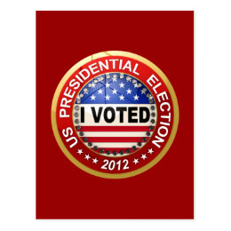 Presidential Election 2012 I voted Postcard