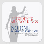 Presidents Are Not Kings No One Is Above The Law Square Sticker