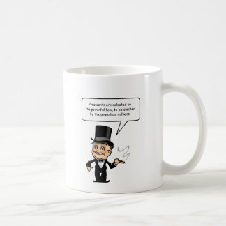 Presidents are selected by the powerful few coffee mug