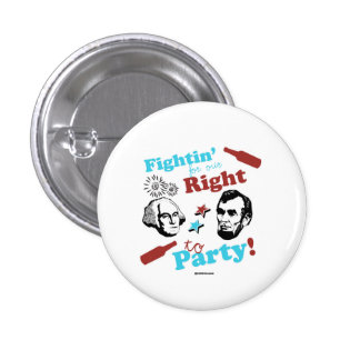 Presidents Fightin' for our Right to Party 1 Inch Round Button