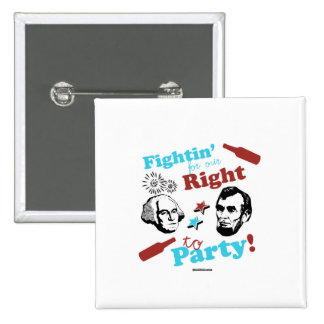 Presidents Fightin' for our Right to Party 2 Inch Square Button