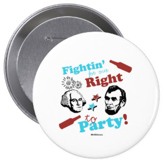 Presidents Fightin' for our Right to Party 4 Inch Round Button