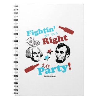 Presidents Fightin' for our Right to Party Spiral Note Books