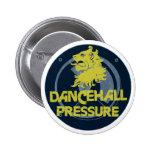 Presión de Dancehall Pin
