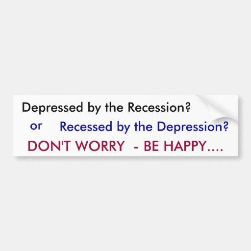 ¿Presionado por la recesión? , o, ahuecado por el  Etiqueta De Parachoque