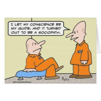 preso del sociopath de la guía de la conciencia tarjeta de felicitación