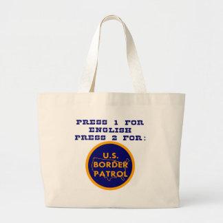 Press 1 For English 2 For Border Patrol Bag