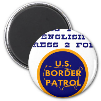 Press 1 For English 2 For Border Patrol Magnet
