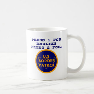 Press 1 For English Press 2 For Border Patrol Coffee Mug