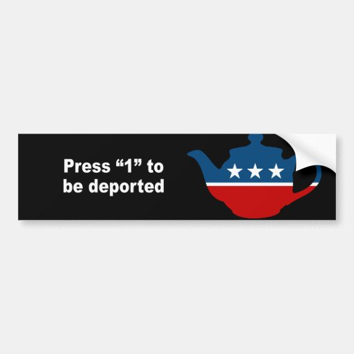 Press 1 to be deported car bumper sticker