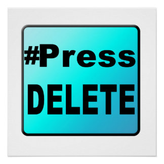 #Press DELETE on a turquoise button on a poster