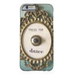 Press For Dance iPhone case Barely There iPhone 6 Case