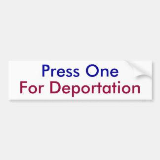 Press One For Deportation Bumper Sticker Car Bumper Sticker