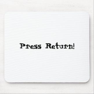 Press Return! Mouse Pad