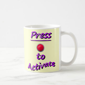 Press To Activate Coffee Mug
