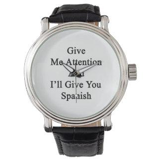Présteme atención y le daré español relojes de mano