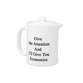 Présteme atención y le daré la economía