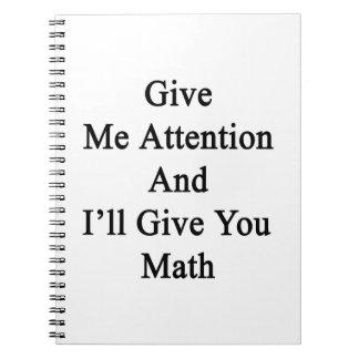 Présteme atención y le daré matemáticas libreta espiral