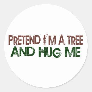 Pretend I'M A Tree Hug Me Classic Round Sticker