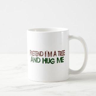Pretend I'M A Tree Hug Me Classic White Coffee Mug