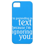 Pretending to Text but Ignoring you iPhone 5 Cover