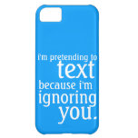 Pretending to Text but Ignoring you iPhone 5C Case