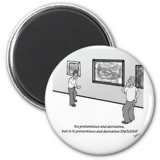 Pretentious and Derivative 2 Inch Round Magnet