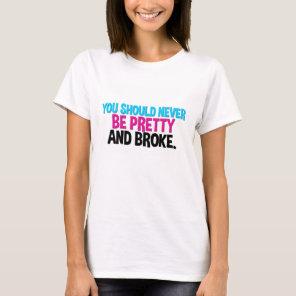 Pretty And Broke T-Shirt