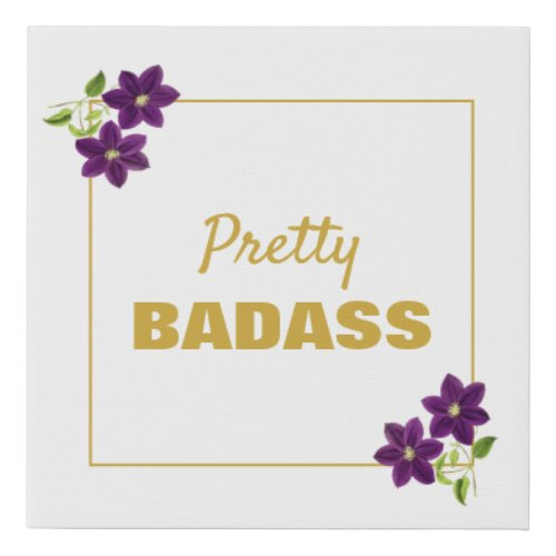 Pretty Badass Floral Motivational Purple & Gold Faux Canvas Print