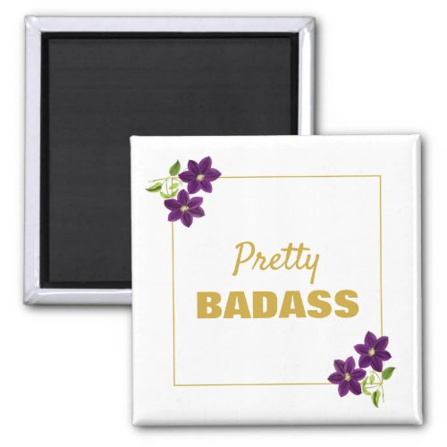 Pretty Badass Floral Motivational Purple & Gold Magnet