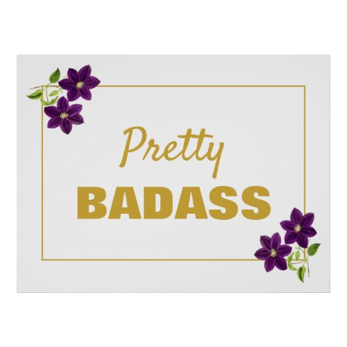 Pretty Badass Floral Motivational Purple & Gold Poster