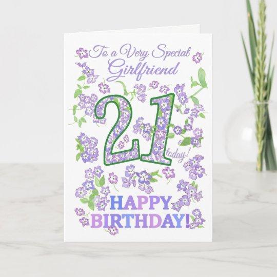 Pretty Floral 21st Birthday Special Girlfriend Card Zazzle