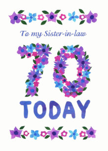 Pretty Floral 70th Birthday For Sister In Law Card