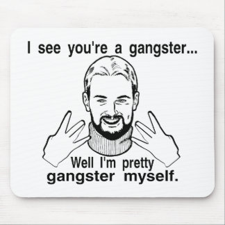 Pretty Gangster Myself Mouse Pad