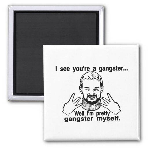 Pretty Gangster Myself Refrigerator Magnet