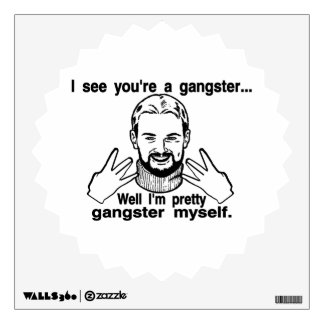 Pretty Gangster Myself Wall Decal