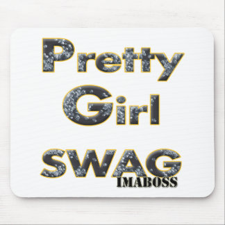 Pretty Girl Swag By ImaBossClothing Mouse Pad