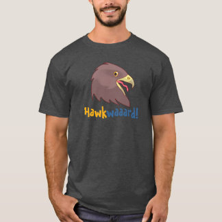 Pretty Hawkwaaaard! (M, Color Option) T-Shirt